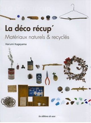 livre la deco recup materiaux naturels et recycles editions de saxe. Black Bedroom Furniture Sets. Home Design Ideas