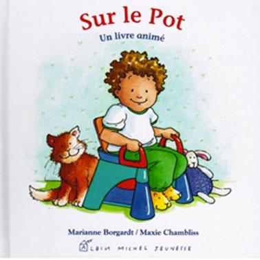 Sur le pot, un livre pour aider l'enfant dans l'apprentissage de la propreté