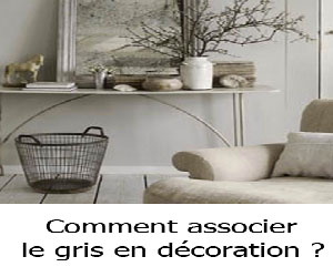 Comment associer le gris en decoration maison ?